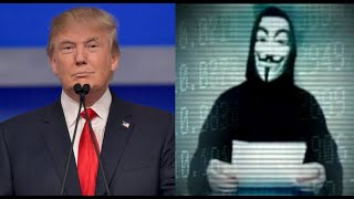 Donald Trump | 'Anonymous' Declares Cyber War on Trump
