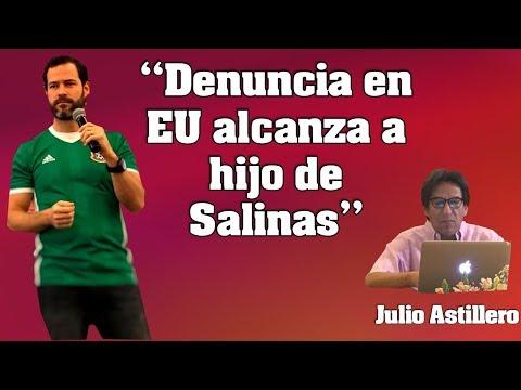 """Julio Astillero. """"Denuncia en EU alcanza a hijo de Salinas"""""""