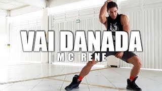 Vai Danada - Mc Rene e Caramelo | Coreografia Irtylo Santos