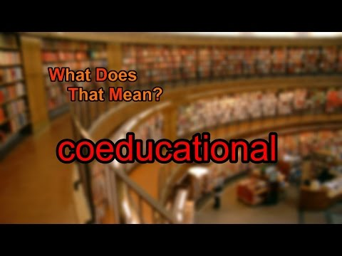 What does coeducational mean?