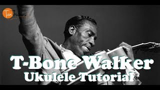 T Bone Walker Blues Rhythm and Fills - Blues Ukulele Tutorial with scales and tabs