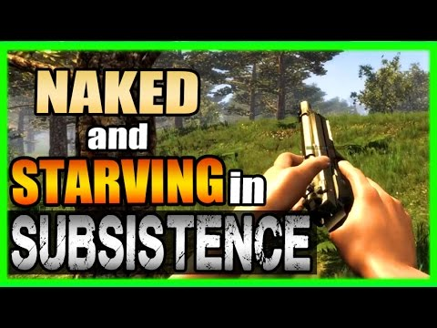 Naked and Starving! - Subsistence Gameplay - New Survival Game 2017 Part 1