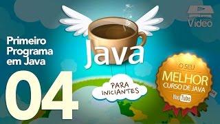 Curso de Java #04 - Primeiro Programa em Java - Gustavo Guanabara