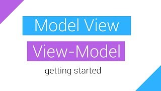 Model View View-Model (MVVM): Getting Started