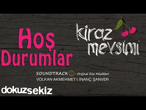 Hoş Durumlar - Volkan Akmehmet & İnanç Şanver (Kiraz Mevsimi Soundtrack 2)
