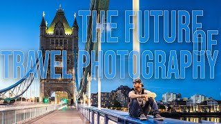 The Future of Travel Photography
