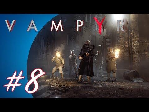 Vampyr #8 (PS4 Pro Gameplay)