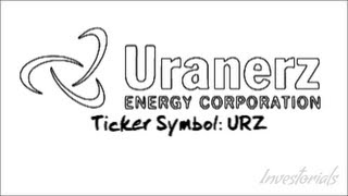 Uranerz Energy Corporation, Ticker Symbol: URZ
