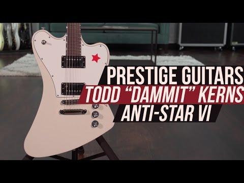 """Prestige Guitars Todd """"Dammit"""" Kerns Anti-Star VI Signature Model"""