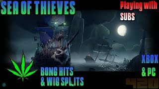 🔥 SEA OF TIEVES CURSED SAILS 420 LIVE 🔫 PLAYING WITH SUBS 🎮PC & XBOX 👑 KingBong 420 💚