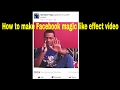 How to make Facebook  magic like effect video from kinemaster
