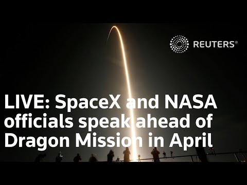 LIVE: SpaceX and NASA officials speak ahead of Dragon Mission in April