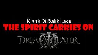Kisah Di Balik Lagu THE SPIRIT CARRIES ON (The Dream Theater)