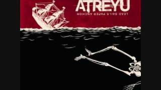 Atreyu - Lead Sails (And A Paper Anchor) Song