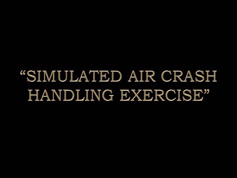 """SIMULATED AIR CRASH HANDLING EXERCISE"" (SACHE)"
