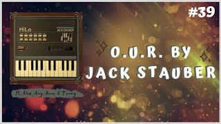 "JACK STAUBER - ""O.U.R."" REACTION/DISCUSSION"