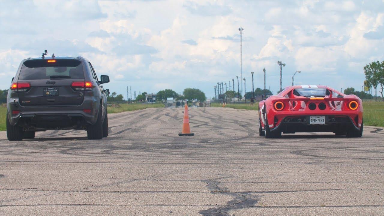 Ford Gt Vs  Hp Jeep Trackhawk Drag Race
