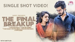 The Final Breakup (Single shot video) With Subtitles | Hey Pilla | CAPDT |4k