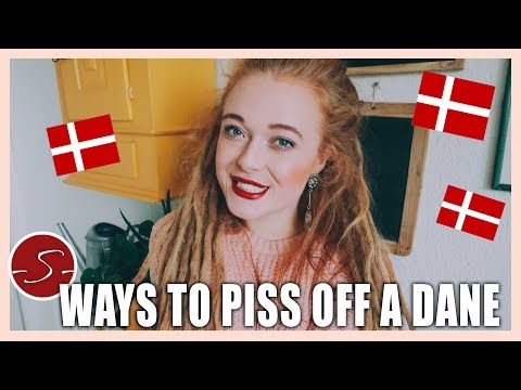 5 Ways To Piss Off A Danish Person