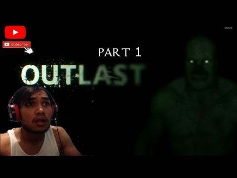 Outlast Gameplay | Part 1 | Horror Games | Game Hantu | Malaysia Gamer