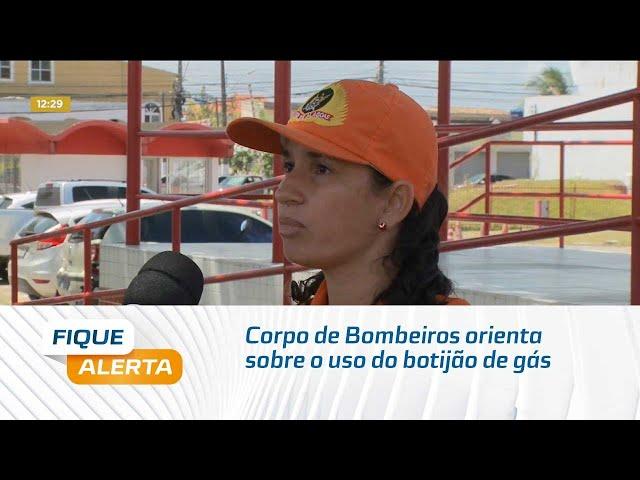 Corpo de Bombeiros orienta sobre o uso do botijão de gás