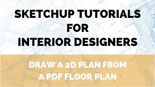 SketchUp Tutorial: How to draw a Floor Plan from a PDF File