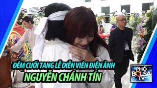 Đêm cuối tại tang lễ diễn viên điện ảnh Nguyễn Chánh Tín
