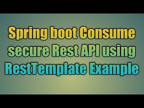 64 Spring boot Consume secure Rest API using RestTemplate Example