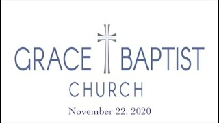 Grace Baptist Church - Recorded Service from 11/22/2020