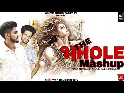 The Bhole Mashup | Aman Nambardar | Alex Gulistapuriya | White Music Factory