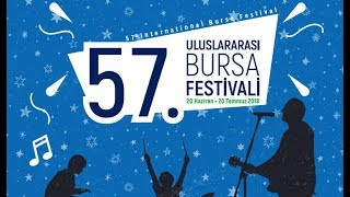 57. Uluslararası Bursa Festivali | 57th International Bursa Festival