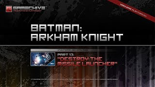 Batman: Arkham Knight (PS4) Gamechive (City of Fear, Pt 13: Destroy the Missile Launcher) [NS+]