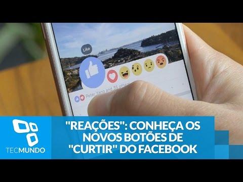 ''Reações'': Conheça Os Novos Botões De ''Curtir'' Do Facebook [vídeo]