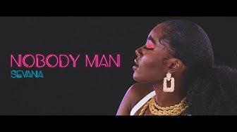 Sevana - Nobody Man (Official Video)