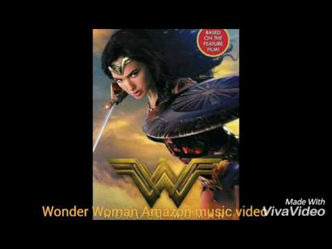 Wonder Woman Amazon ( music video )