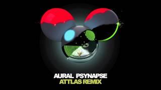 deadmau5 - Aural Psynapse (ATTLAS Remix)