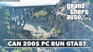 CAN A 200$ BUDGET PC RUN GTA 5 720P?