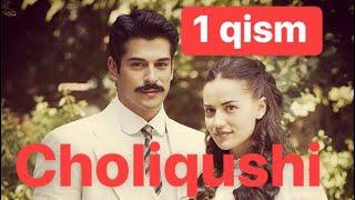 1 Choliqushi ( yangi turk seriali )  1 qism uzbek tilida Чоликуши йанги турк сериали узбек тилида