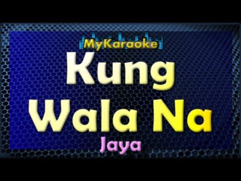Kung Wala Na - Karaoke version in the style of Jaya