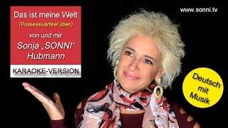 """Deutsch mit Musik """"Das ist meine Welt"""" (Karaoke- Version) – Sonja """"SONNI"""" Hubmann"""