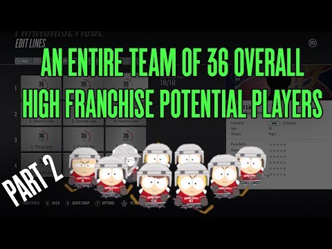 A FULL TEAM OF 36 OVERALL HIGH FRANCHISE POTENTIAL PLAYERS | NHL 18 Franchise Mode (PART 2)