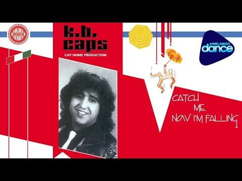 K.B. Caps  -  Catch Me Now I'm Falling (1986) [Full Album]