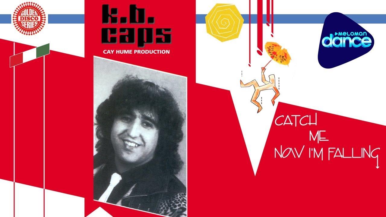 K B Caps Catch Me Now I M Falling 1986 Full Album Youtube