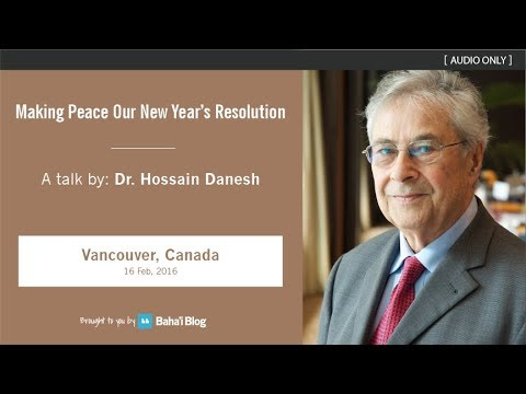 """Making Peace Our New Year's Resolution"" A Talk by Dr. Hossain Danesh"