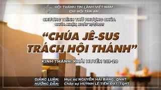 HTTL TÂN AN - TP ĐÀ NẴNG - Chương Trình Thờ Phượng Chúa - 11/07/2021