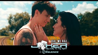 Joker & Sequence - Daj Mi Raj ( Official Video )