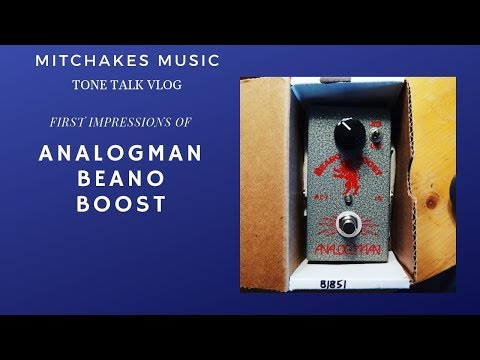 First Impressions of the AnalogMan Beano Boost!