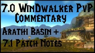 7 0 windwalker bg pvp commentary talking about 7 1 ptr ww patchnotes