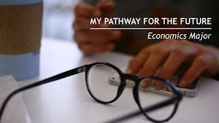 Economics Major - My Pathway for the Future thumbnail