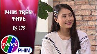 THVL | Phim Trên THVL - Kỳ 179: Gặp gỡ diễn viên Thanh Hiền | Phim Dập tắt lửa lòng